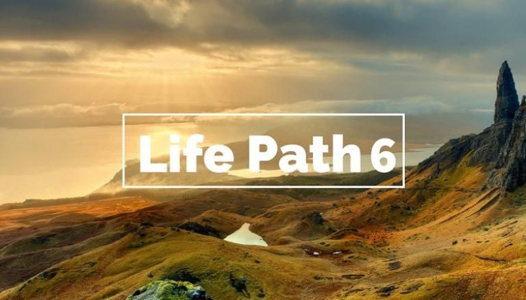 Life Path Number 6: Its Remarkable Influence on Your Life